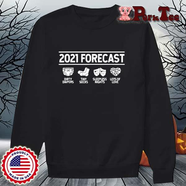2021 forecast dirty diapers tiny socks sleepless nights lots of love s Sweater Porktee den