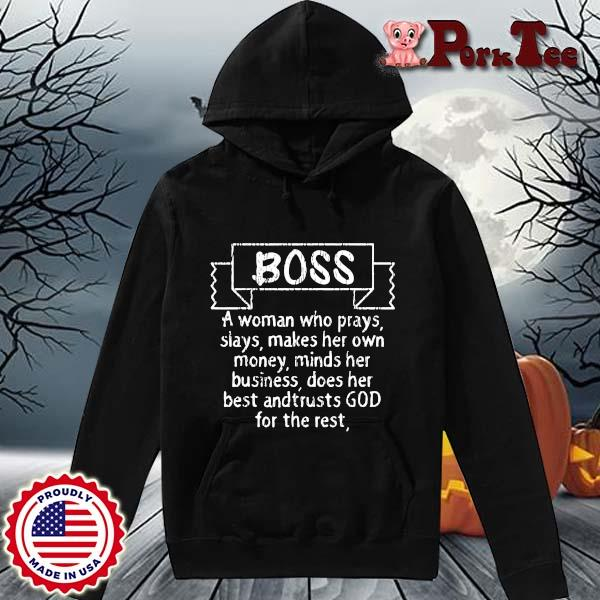 Boss a woman who prays slays makes her own money minds her business s Hoodie Porktee den