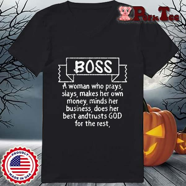 Boss a woman who prays slays makes her own money minds her business s Ladies Porktee den