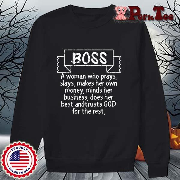Boss a woman who prays slays makes her own money minds her business s Sweater Porktee den