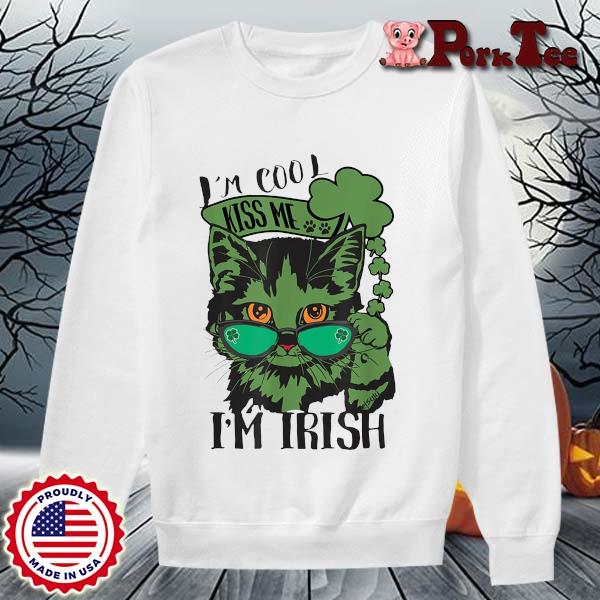 Cat I'm cool kiss Me I'm Irish St Patrick's Day s Sweater Porktee trang