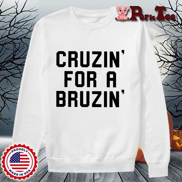 Cruzin' for a bruzin' s Sweater Porktee trang