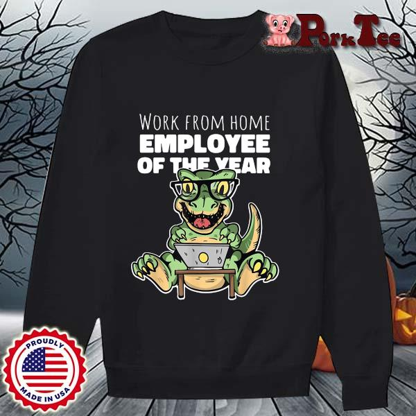 Dinosaurs work from home employee of the year s Sweater Porktee den