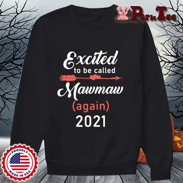 Excited to be called mawmaw again 2021 s Sweater Porktee den