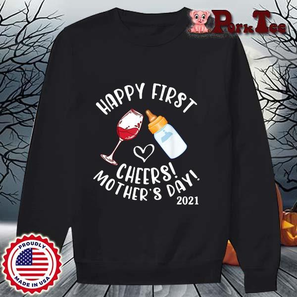 Happy first cheers mother's day 2021 s Sweater Porktee den
