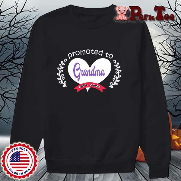 Heart promoted to grandma est 2021 s Sweater Porktee den