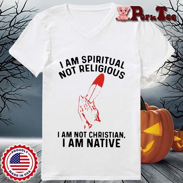 I am spiritual I am not christian I am native s Ladies Porktee trang