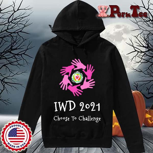 Iwd 2021 choose to challenge s Hoodie Porktee den