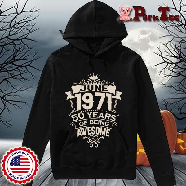 June 1971 50 years of being awesome s Hoodie Porktee den