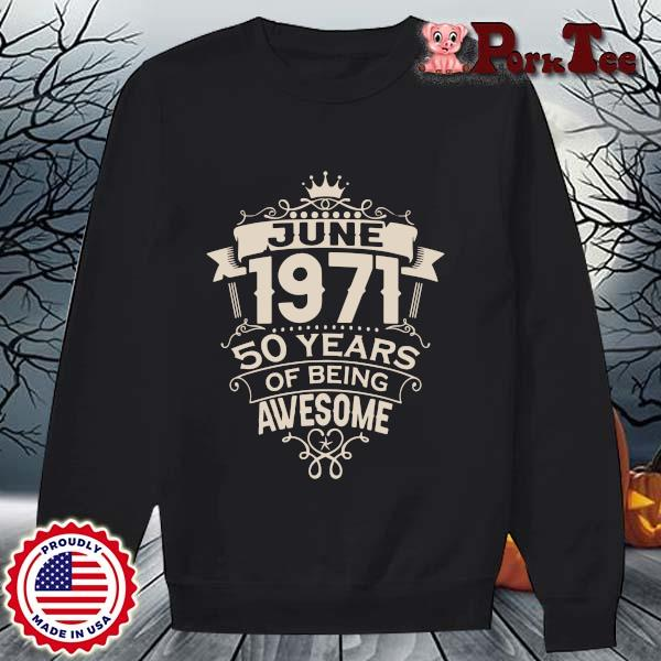June 1971 50 years of being awesome s Sweater Porktee den