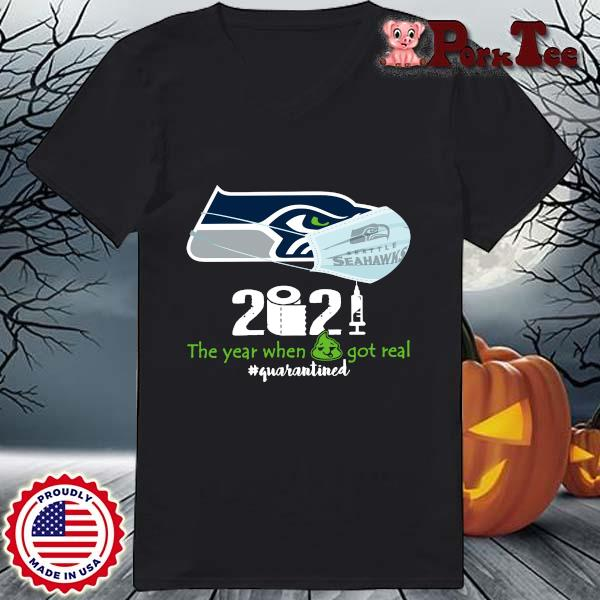 Seattle Seahawks 2021 the year when shit got real #quarantined s Ladies Porktee den