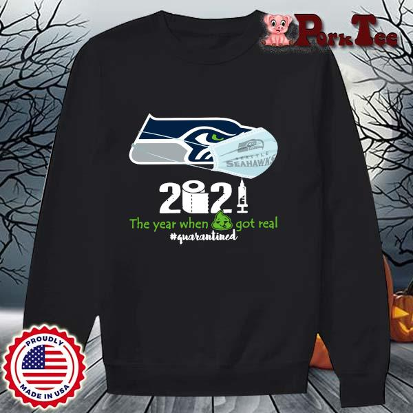 Seattle Seahawks 2021 the year when shit got real #quarantined s Sweater Porktee den