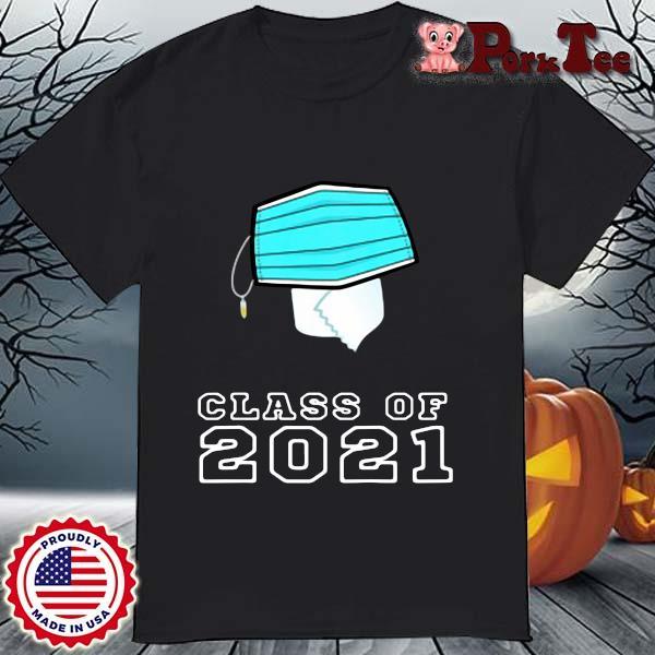 Toilet paper face mask class of 2021 shirt
