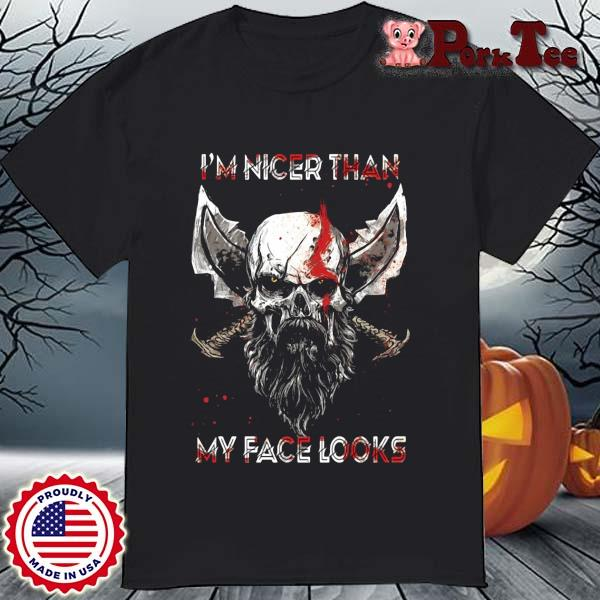 Viking I'm nicer than my face looks shirt