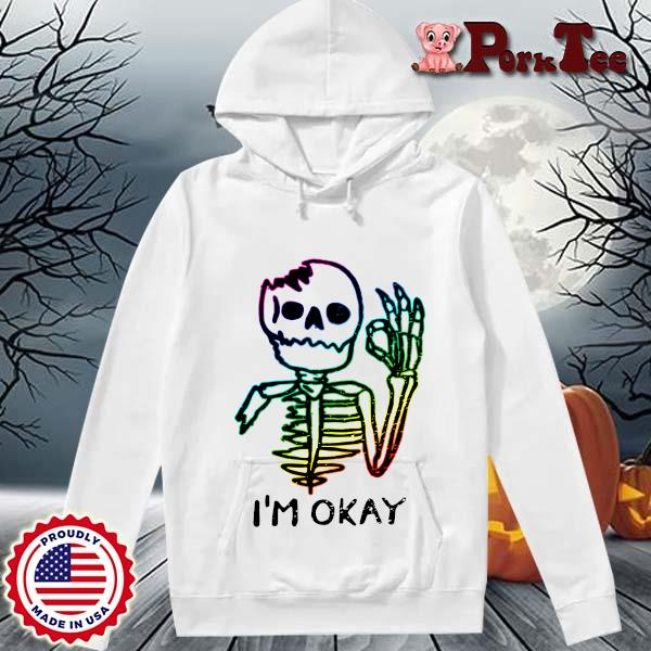 LGBT Skeleton I'm Okay 2021 s Hoodie Porktee trang