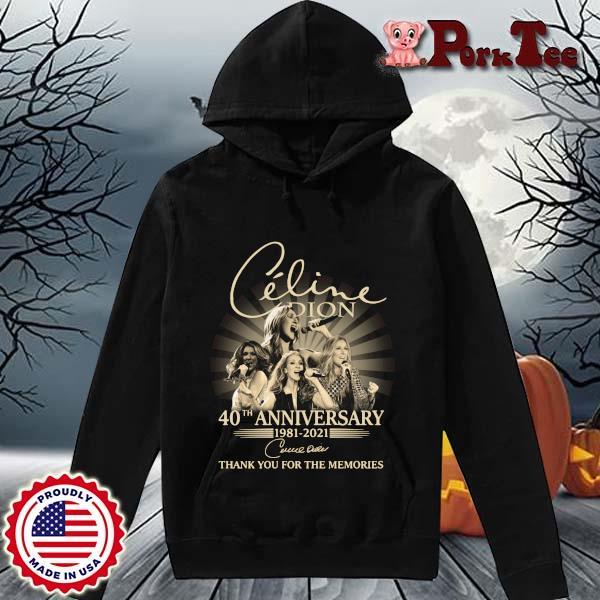 Celine Dion 40th Anniversary 1981 2021 Signature Thank You Shirt Hoodie Porktee den