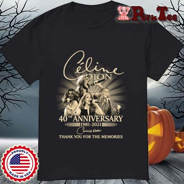 Celine Dion 40th Anniversary 1981 2021 Signature Thank You Shirt