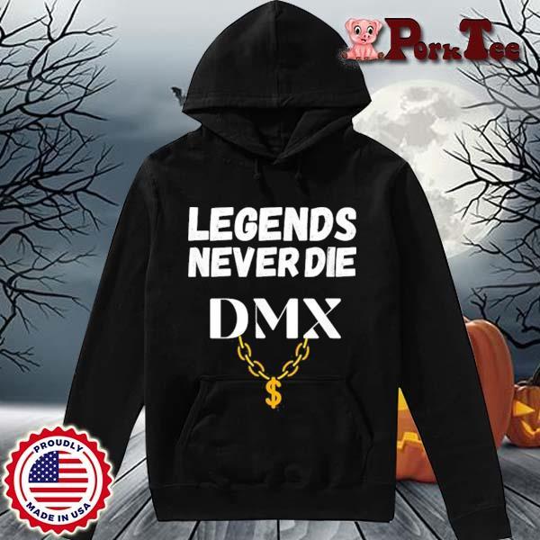 DMX Legends Never DIE Shirt Hoodie Porktee den