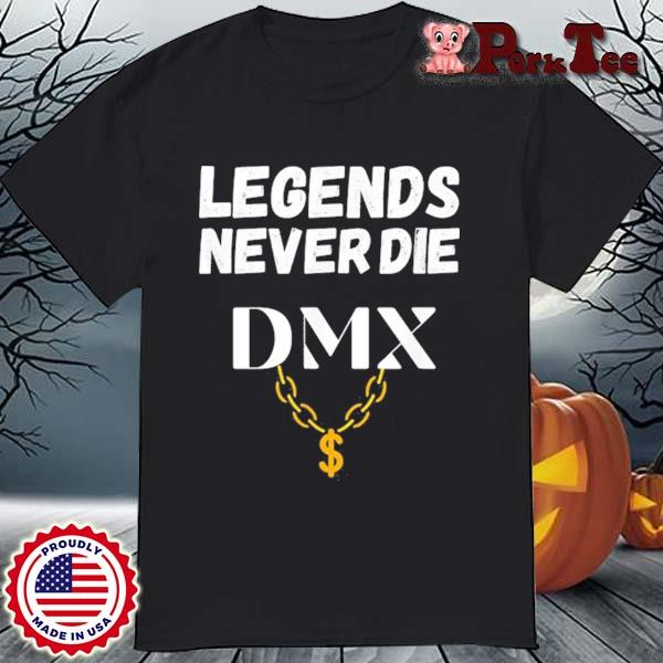 DMX Legends Never DIE Shirt
