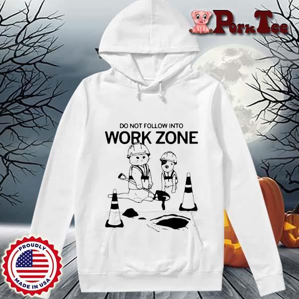 Do not follow into work zone s Hoodie Porktee trang