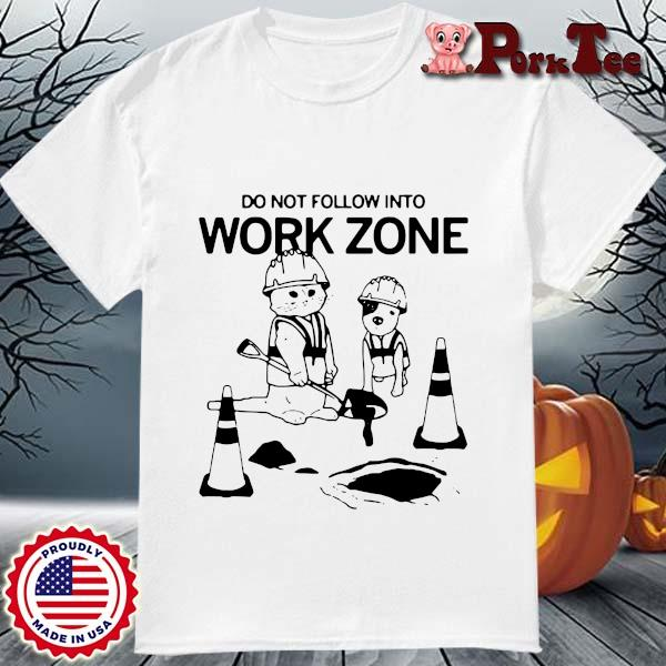Do not follow into work zone shirt