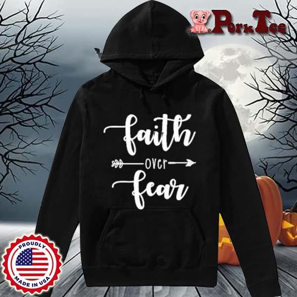 Faith Over Fear Relaxed Shirt Hoodie Porktee den