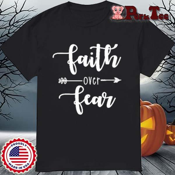 Faith Over Fear Relaxed Shirt
