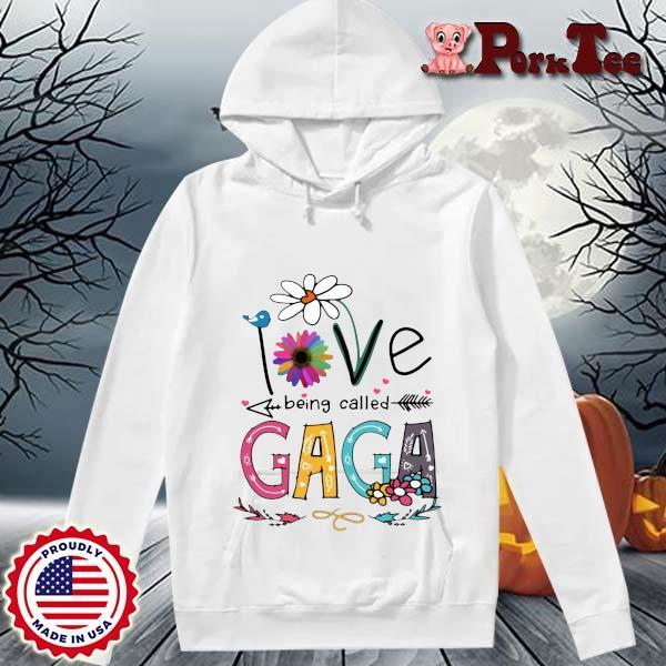 I Love Being Called Gaga Daisy Flower Shirt Hoodie Porktee trang