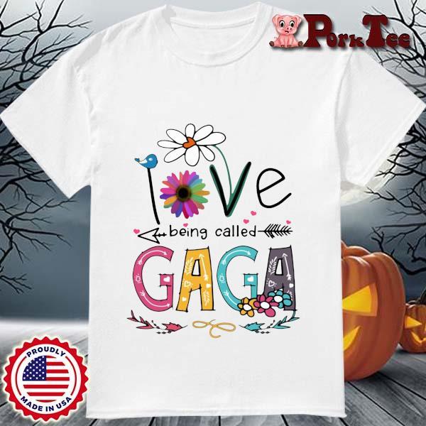 I Love Being Called Gaga Daisy Flower Shirt