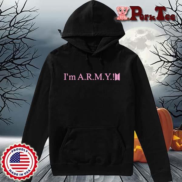 I'm ARMY Shirt Hoodie Porktee den