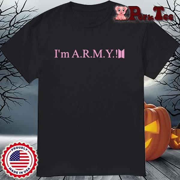 I'm ARMY Shirt