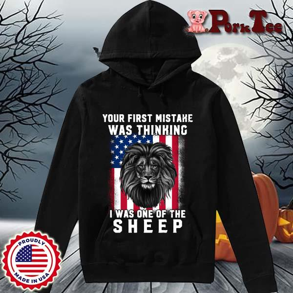 Lion Your First Mistake Was Thinking I Was One Of The Sheep USA Flag Shirt Hoodie Porktee den