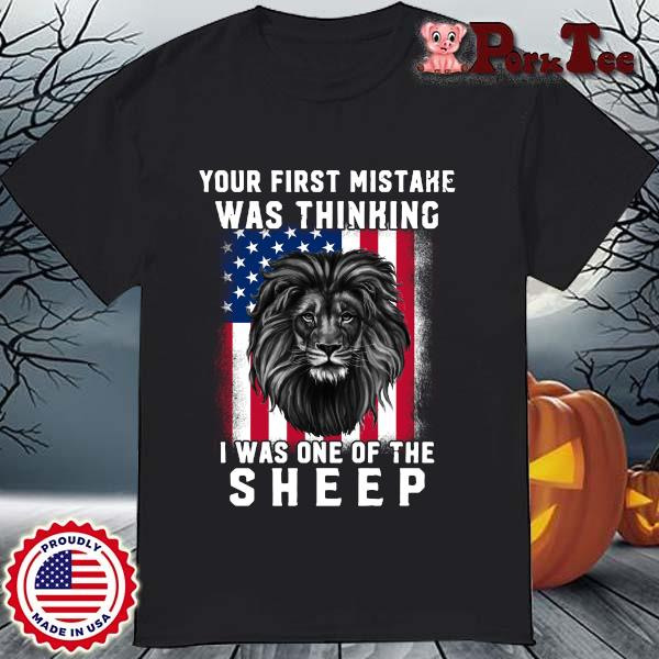 Lion Your First Mistake Was Thinking I Was One Of The Sheep USA Flag Shirt