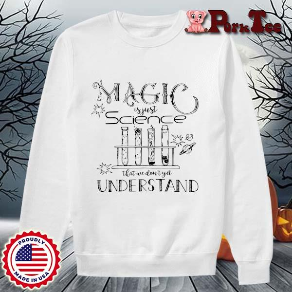 Magic is just science that we don't yet understand s Sweater Porktee trang