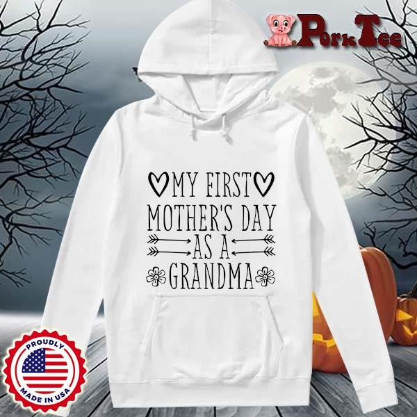 My first mother's day as a grandma s Hoodie Porktee trang