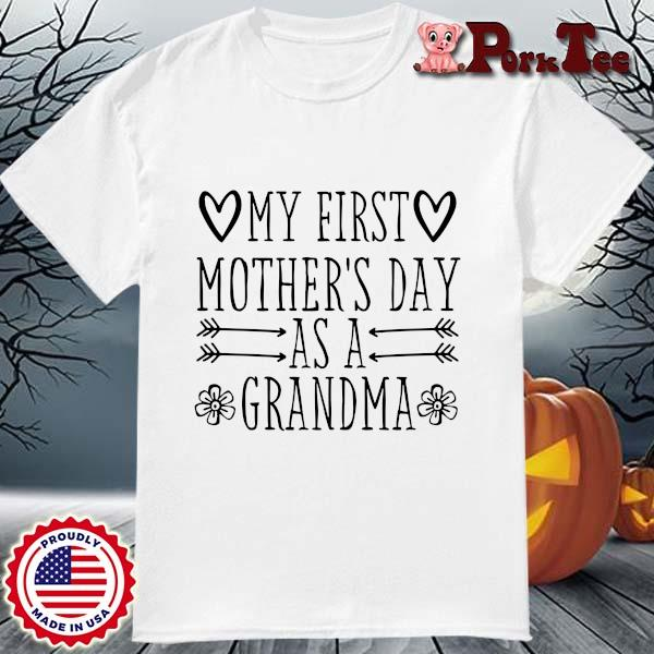 My first mother's day as a grandma shirt