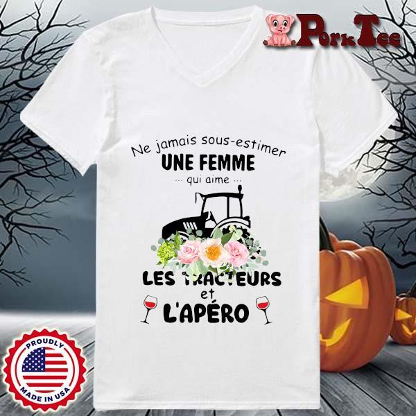 Ne jamais sous estimer une femme qui aime les tracteurs et l'apero flower s Ladies Porktee trang