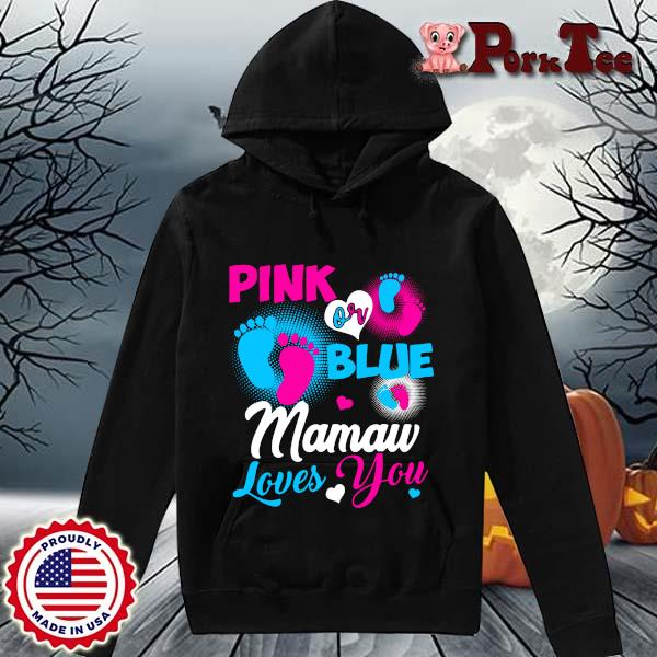 Pink Or Blue Mamaw Loves You Shirt Hoodie Porktee den