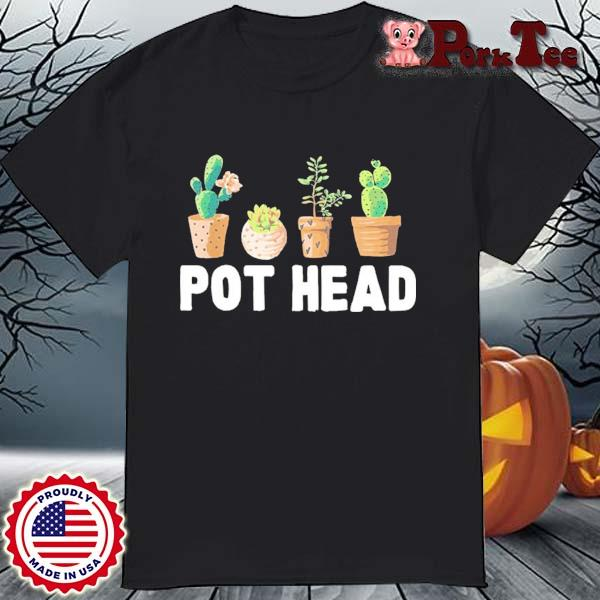 Pot Head Gardener Succulent Shirt