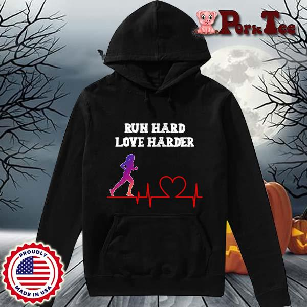 Run hard love harder s Hoodie Porktee den