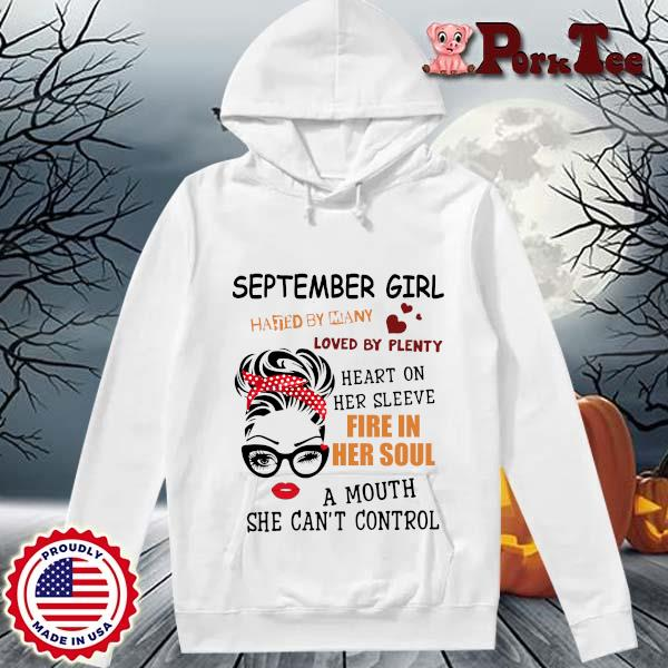 September girl hated by many loved by plenty heart on her sleeve fire in her soul a mou s Hoodie Porktee trang
