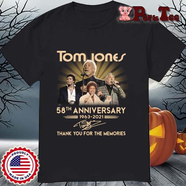 Tom Jones 58th anniversary 1963-2021 thank you for the memories signature shirt
