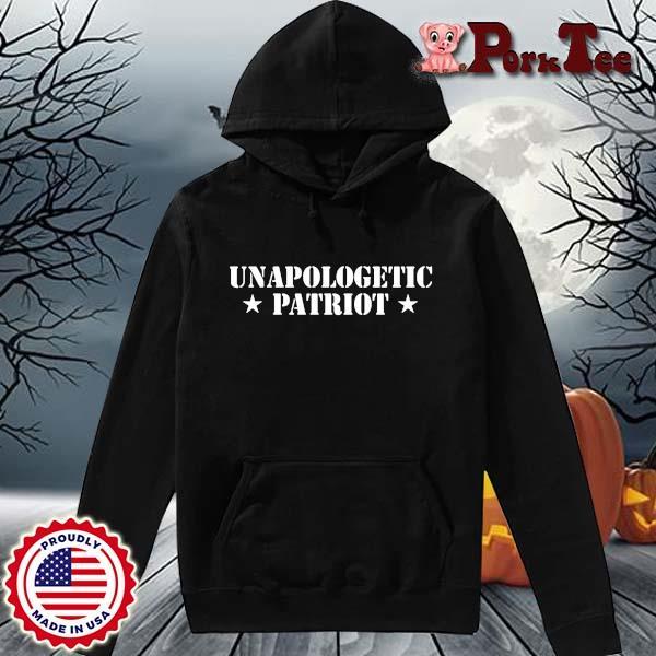 Unapologetic Patriot Shirt Hoodie Porktee den