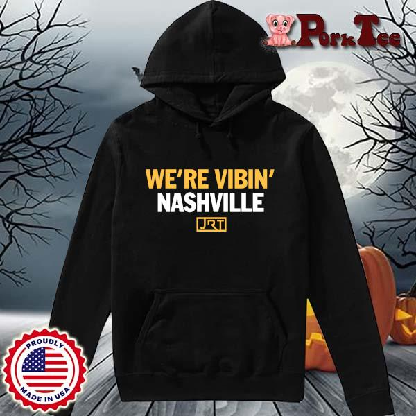 We're Vibin' Nashville JRT Shirt Hoodie Porktee den