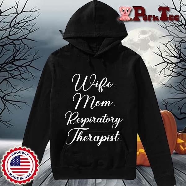Wife mom respiratory therapist s Hoodie Porktee den