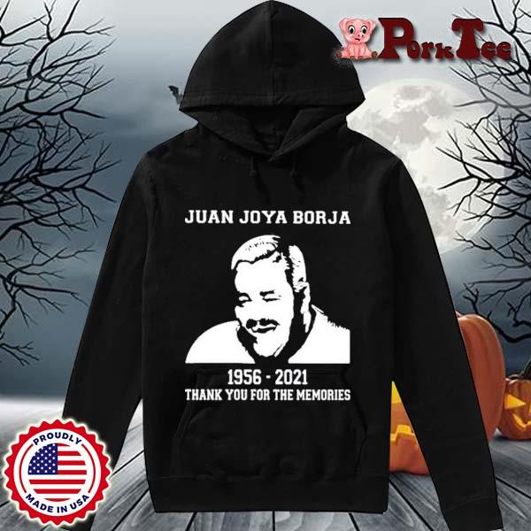 Juan Joya Borja 1956 2021 Thank You For The Memories Shirt Hoodie Porktee den
