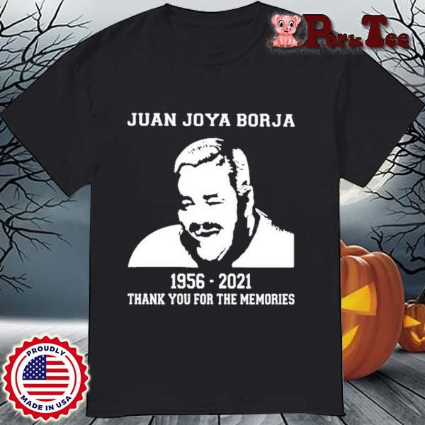 Juan Joya Borja 1956 2021 Thank You For The Memories Shirt