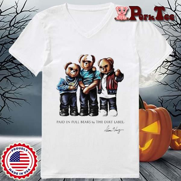 Paid In Full Bears By The Dirt Label Signature Shirt Ladies Porktee trang