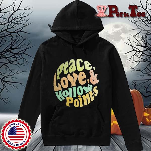 Peace Love And Hollow Points Vintage Shirt Hoodie Porktee den