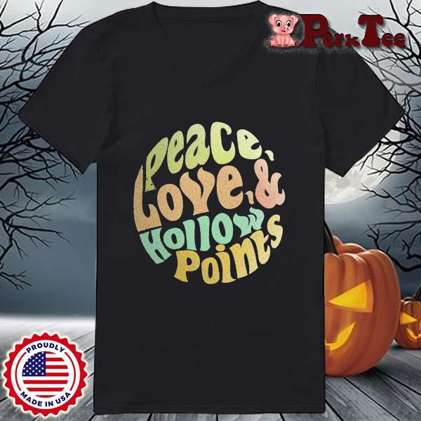 Peace Love And Hollow Points Vintage Shirt Ladies Porktee den